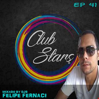 Clubstars Podcast EP 41 By Felipe Fernaci