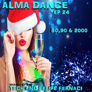 Alma Dance EP 24 ( 1ºBloco Dj Felipe Fernaci,2º Bloco Dj Tech )