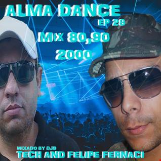 Alma Dance EP 28 ( 1ºBloco Dj Felipe Fernaci,2º Bloco Dj Tech )
