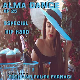 Alma Dance EP 25 ( 1ºBloco Dj Felipe Fernaci,2º Bloco Dj Tech )