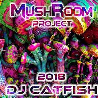 MushRoom Mix 2018 - by DJ CATFISH