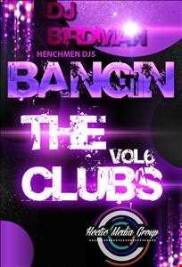 DJ Birdman - Bangin The Clubs Vol.6