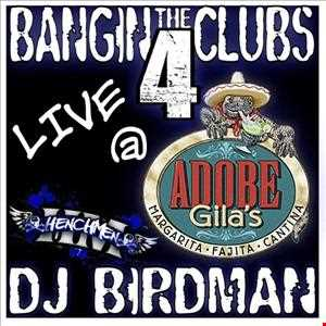 BANGIN THE CLUBS VOL4@ ADOBE GILA'S CHICAGO