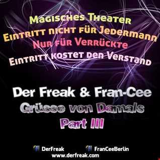 Der Freak & Fran Cee   Gruesse Von Damals (Part 3)
