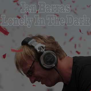 Ian Barras-Lonely in the dark(single edit)
