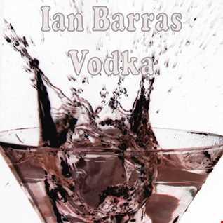 Ian Barras-Vodka(original mix)