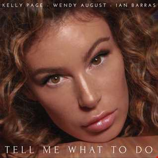 Kelly Page, Wendy August & Ian Barras -Tell Me What To Do