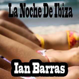 Ian Barras-La Noche De Ibiza(Original Mix)