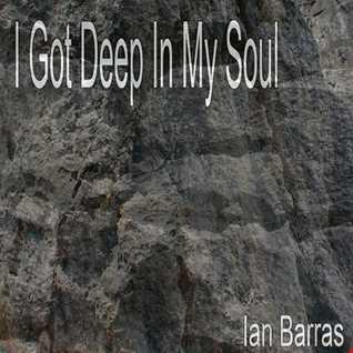 Ian Barras-I Got Deep In My Soul(original mix)