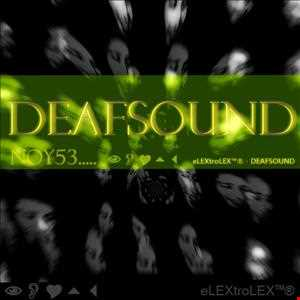 eLEXtroLEX™®   DEAFSOUND (Original Mix)