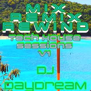 Mix.Remix.Rewind Tech House Sessions V1
