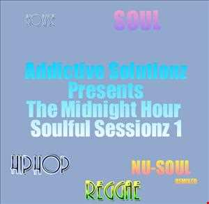 Midnight Hour SOULFUL SESSIONZ by Addictive Solutionz
