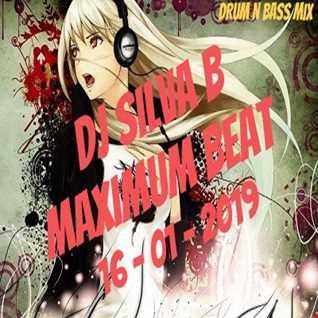 DJ SILVA B   MAXIMUM BEAT DNB MIX 16 01 2019