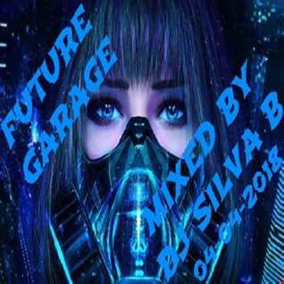 DJ SILVA B   FUTURE GARAGE 04 04 2018