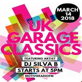 DJ SILVA B   UK GARAGE CLASSICS 14 03 2018 MOTIV8RADIOFM