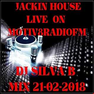 DJ SILVA B   JACKIN HOUSE LIVE ON MOTIV8RADIOFM 21 02 2018