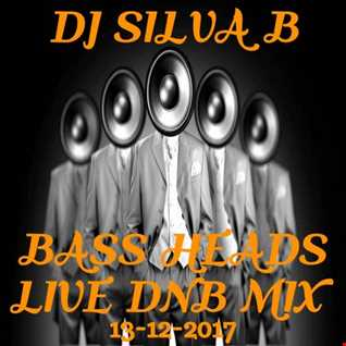DJ SILVA B   BASS HEADS LIVE DNB MIX 13 12 2017