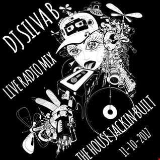 DJ SILVA B   THE HOUSE JACKIN BUILT LIVE RADIO MIX 11 10 2017