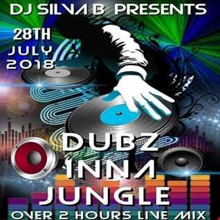 DJ SILVA B   DUBZ INNA JUNGLE SATURDAY 28th july 18 LIVE MIX SESH!!!