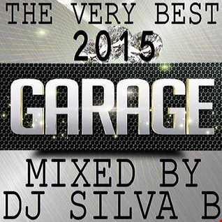 DJ SILVA B   THE VERY BEST 2015 GARAGE 13 09 2015