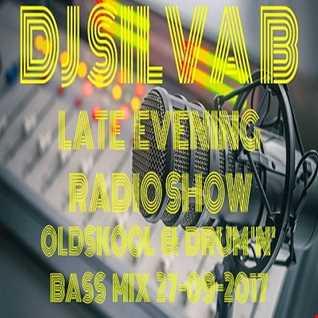 DJ SILVA B   LATE EVENING RADIO SHOW   OLDSKOOL & DRUM N BASS MIX 27 09 2017