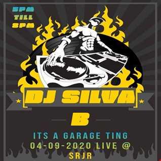 DJ SILVA B   ITS A GARAGE TING 04 09 2020 LIVE @ SRJR