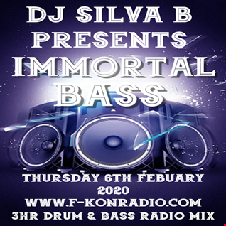 IMMORTAL BASS   DJ SILVA B 06 02 2020 F KON DRUM & BASS RADIO MIX