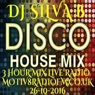 3 HOUR DISCO HOUSE MIX   DJ SILVA B 26 10 2016