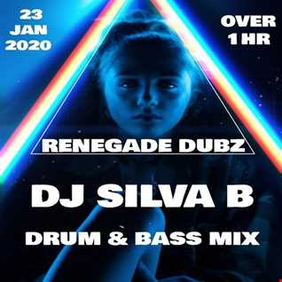 RENEGADE DUBZ   DJ SILVA B DRUM & BASS MIX 23 JAN 2020