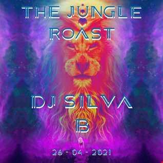 THE JUNGLIST ROAST   26 04 2021   DJ SILVA B MIXCLOUD LIVE