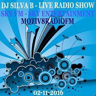 DJ SILVA B - SKYFM SKY ENTERTAINMENT - MOTIV8RADIOFM - LIVE RADIO UKG 02 11 2016
