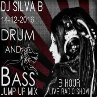 DJ SILVA B - DRUM AND BASS JUMP UP LIVE RADIO MIX SHOW 14-12-2016