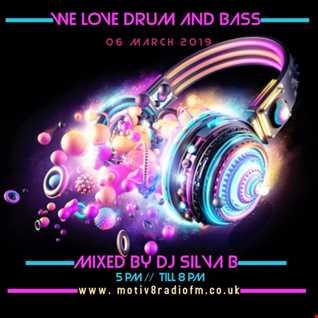 DJ SILVA B   WE LOVE DRUM AND BASS 06 03 2019