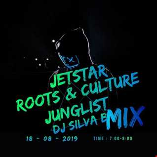 DJ SILVA B   JET STAR ROOTS & CULTURE JUNGLIST MIX 18 08 2019