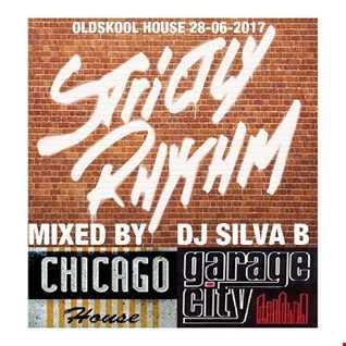 DJ SILVA B LIVE RADIO - OLDSKOOL HOUSE, STRICTLY RHYTHM, CHICAGO HOUSE, GARAGE CITY CLASSICS 28 06 2017