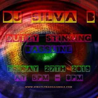 DUTTY STINKING BASSLINE   DJ SILVA B STRICTLY RAGGA JUNGLE RADIO MIX 27 09 2019
