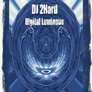 DJ 2hard   Digital Luminous