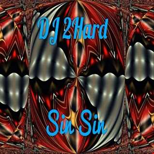DJ 2Hard   Sin Sin