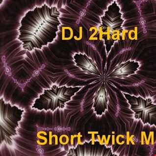 DJ 2Hard   Short Twick Man 15 11 15