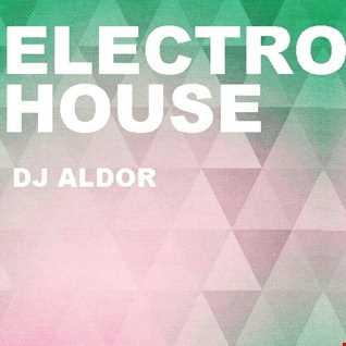 DJ ALDOR - Electronic House ( February 2017 )