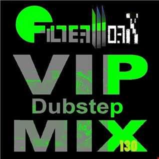 FilterWorX - VIP Dubstep Mix Show Episode 130