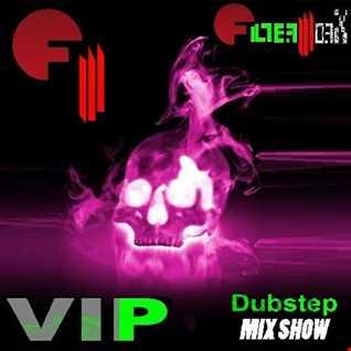 FilterWorX - VIP Dubstep Mix Show Episode 138 (Mixed by FilterWorX 29nd January 2017)
