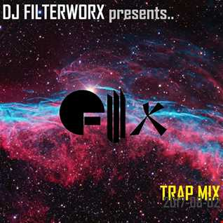 FilterWorX - Trap Mix 2017-08-02