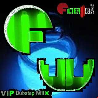FilterWorX - VIP Dubstep Mix Show Episode 140 (Mixed by FilterWorX 12th February 2017)