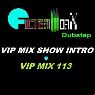 FilterWorX - DUBSTEP VIP Mix SHOW intro, 'FLY MIX TBC... WARM UP MIX