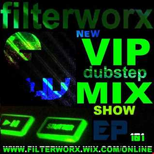 FilterWorX - VIP Dubstep Mix Show Episode 103 (Mixed by FilterWorX 17th APRIL 2016)
