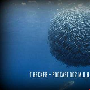 T.Becker   PODCAST 002 Melodic Deep House