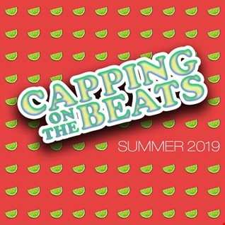 CAPPING ON THE BEATS SUMMER 2019