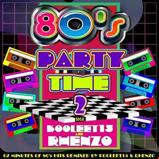 80's Party Time 2 with kooleet15 and Rhenzo
