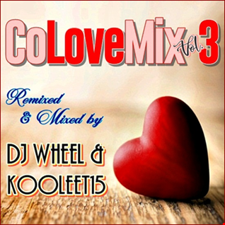 DjWheel & kooleet15 - CoLoveMix Vol. 3